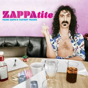 Frank Zappa's Tastiest Tracks Collected On ZAPPAtite