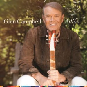 Glen Campbell Says Adiós With Final Studio Album
