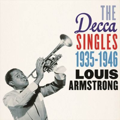 Louis Armstrong's The Complete Decca Singles 1935-1946 Released On His 116th Birthday
