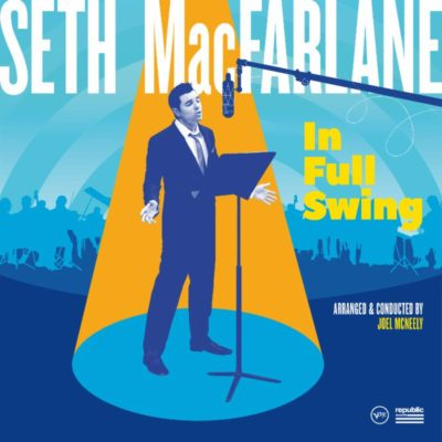 "Seth MacFarlane New album ""In Full Swing"" Out Sept 15"