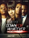 "Interview With The Cast Of TV One's First Feature Film, ""Down For Whatever"""